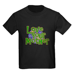 Love Your Mother (Earth) T