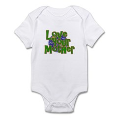 Love Your Mother (Earth) Infant Bodysuit