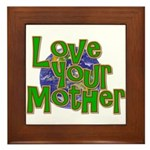 Love Your Mother (Earth) Framed Tile