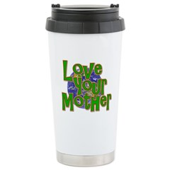 Love Your Mother (Earth) Travel Mug