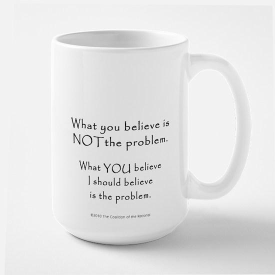 "Large ""What you Believe"" Mug"