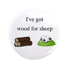 """Wood For Sheep 3.5"""" Button"""