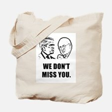 We Don't Miss You Tote Bag