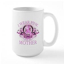 I Wear Pink for my Mother (floral) Mug