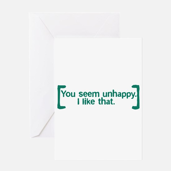 You Seem Unhappy Greeting Card