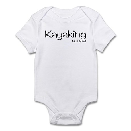 Kayaking. Nuff Said Infant Bodysuit