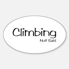Climbing. Nuff Said Decal