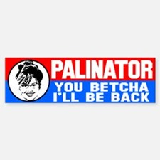 The Palinator Bumper Bumper Sticker