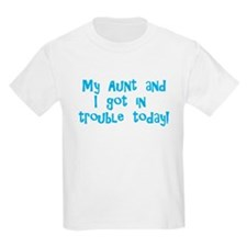 Aunt & I Got In Trouble T-Shirt