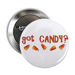 """Got Candy? 2.25"""" Button"""