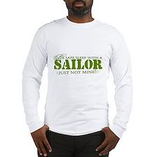 Be safe sleep with a Sailor.. Long Sleeve T-Shirt