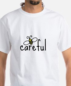 bee careful Shirt