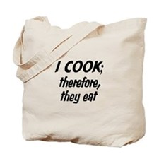 I Cook; They Eat Tote Bag