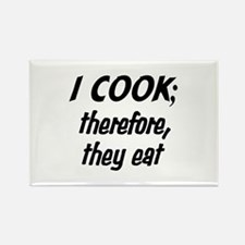 I Cook; They Eat Rectangle Magnet