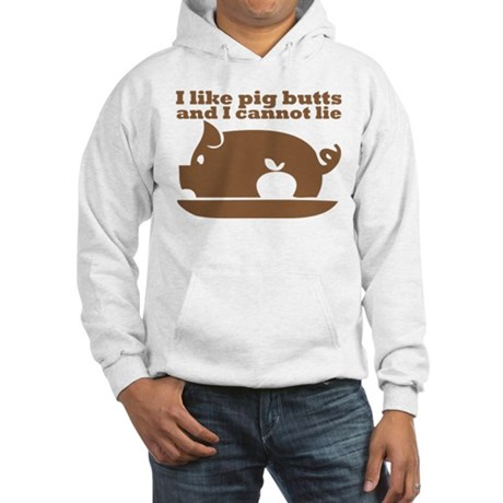 I Like Pig Butts Hooded Sweatshirt