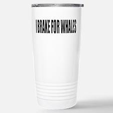 I BRAKE for WHALES parody Travel Mug