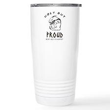 Ugly But Proud Travel Mug