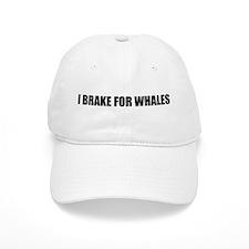 I BRAKE for WHALES parody Baseball Cap