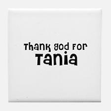Thank God For Tania Tile Coaster