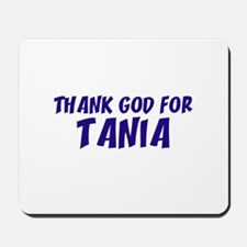 Thank God For Tania Mousepad