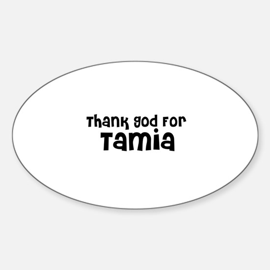 Thank God For Tamia Oval Decal