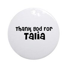 Thank God For Talia Ornament (Round)