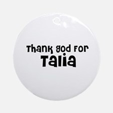 Thank God For Talia Ornament (Round)