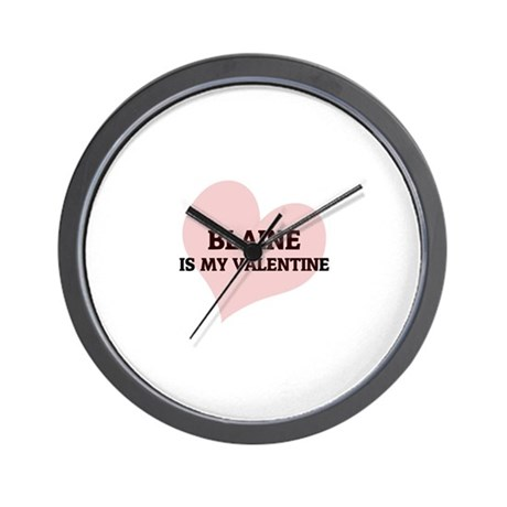 Blaine Is My Valentine Wall Clock