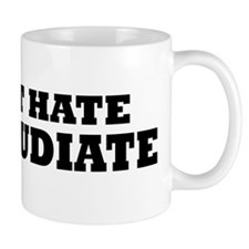 DONT HATE. REFUDIATE. (mug)
