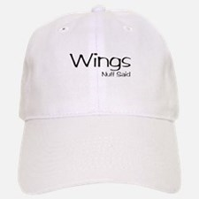 Wings. Nuff Said Baseball Baseball Cap
