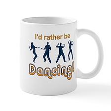 I'd rather be Dancing Mug
