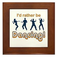 I'd rather be Dancing Framed Tile