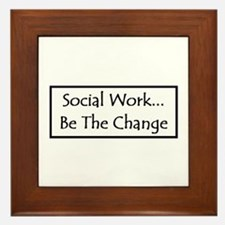 Social Work... Be The Change Framed Tile