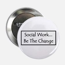 """Social Work... Be The Change 2.25"""" Button (10 pack"""