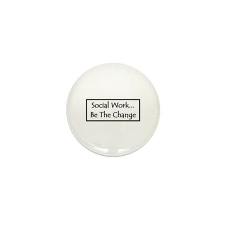 Social Work... Be The Change Mini Button (10 pack)