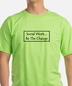 Social Work... Be The Change T-Shirt