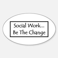Social Work... Be The Change Oval Decal