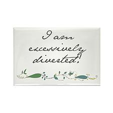 Rectangle Magnet - I Am Excessively Diverted!