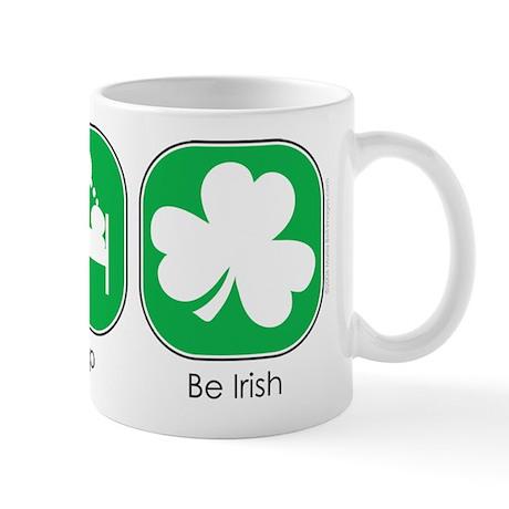 Eat Sleep BE IRISH Mug
