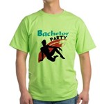 Sexy Bachelor Party Green T-Shirt