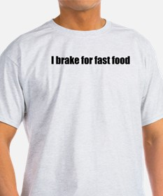 I Brake for Fast Food T-Shirt