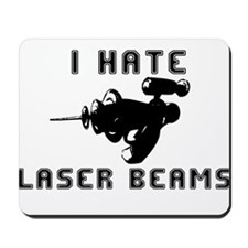 I Hate Laser Beams Mousepad