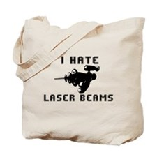 I Hate Laser Beams Tote Bag
