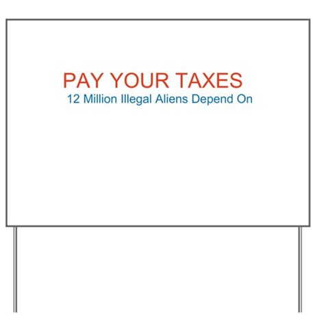Pay Your Taxes Yard Sign