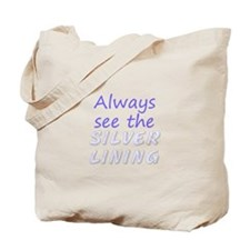 Always See Silver Lining Tote Bag