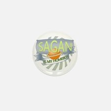 Sagan is my Homeboy Mini Button (100 pack)