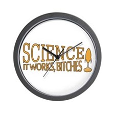 Science. It works, bitches! Wall Clock