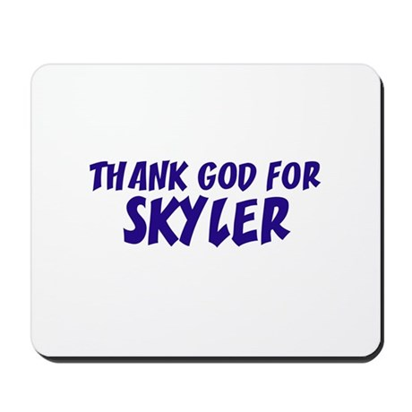 Thank God For Skyler Mousepad