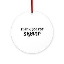 Thank God For Skylar Ornament (Round)