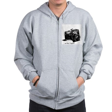 and then I snapped! Zip Hoodie